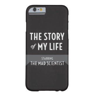 The Story of My Life - Mad Scientist iPhone6 Case