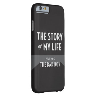 The Story of My Life - The Bad Boy Barely There iPhone 6 Case