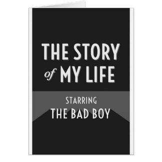 The Story of My Life - The Bad Boy Card