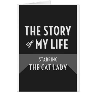 The Story of My Life - The Cat Lady Greeting Card