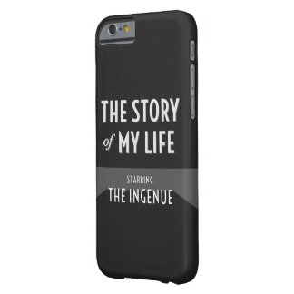 The Story of My Life - The Ingenue Barely There iPhone 6 Case