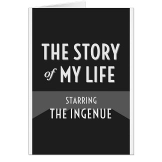 The Story of My Life - The Ingenue Card