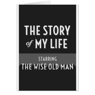 The Story of My Life - The Wise Old Man Card