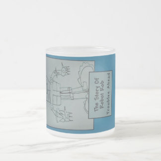 The Story of Robot Rob Troubles Ahead 10 Oz Frosted Glass Coffee Mug