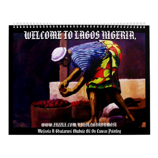 THE STREET OF AFRICA , WELCOME TO LAGOS NIGERIA, WALL CALENDAR