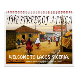 THE STREET OF AFRICA WELCOME TO LAGOS NIGERIA CALENDARS