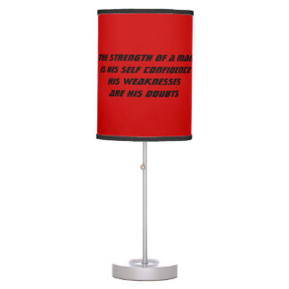 The strength of a man is his self confidence table lamp