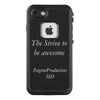 The strive to be awesome LifeProof FRĒ iPhone 7 case