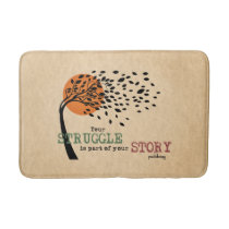 The Struggle is part of your story: Recovery Quote Bathroom Mat