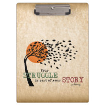 The Struggle is part of your story: Recovery Quote Clipboard
