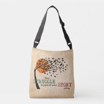 The Struggle is part of your story: Recovery Quote Crossbody Bag