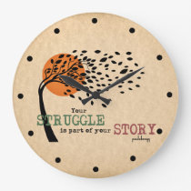 The Struggle is part of your story: Recovery Quote Large Clock