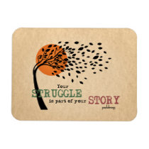 The Struggle is part of your story: Recovery Quote Magnet