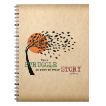 The Struggle is part of your story: Recovery Quote Notebook