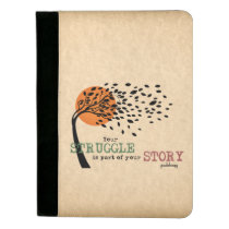 The Struggle is part of your story: Recovery Quote Padfolio