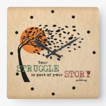 The Struggle is part of your story: Recovery Quote Square Wall Clock