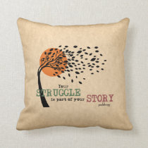 The Struggle is part of your story: Recovery Quote Throw Pillow