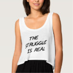 The Struggle is Real Flowy Crop Tank Top