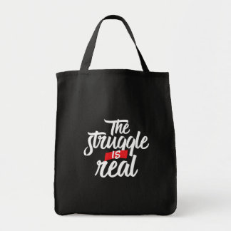 The Struggle Is Real Hard Work and Hustle Tote Bag