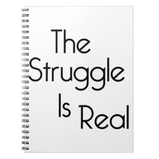 The Struggle Is Real Spiral Notebook