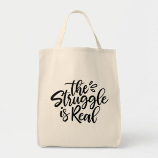 The Struggle is Real Tote