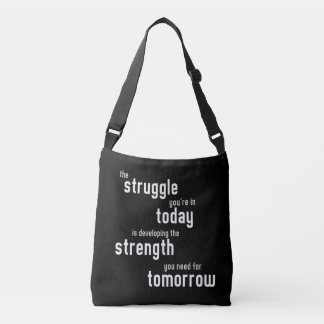 The struggle you're in today developing strength crossbody bag