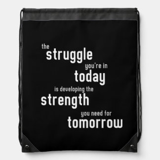 The struggle you're in today developing strength drawstring bag
