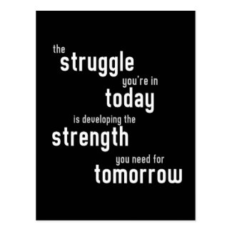 The struggle you're in today developing strength postcard