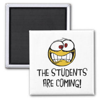 The Students Are Coming Magnet