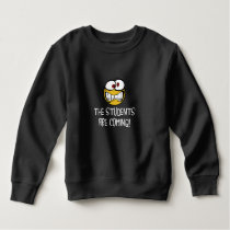 The Students Are Coming Sweatshirt