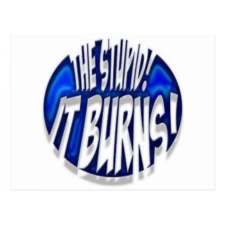 The Stupid, It Burns! Blue Jewel Postcard