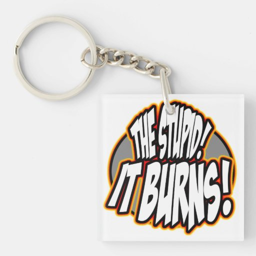 The Stupid, It Burns (Fire) Acrylic Keychain