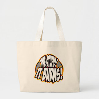 The Stupid, It Burns! Oval Fire Large Tote Bag