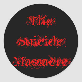 The Suicide Massacre Classic Round Sticker