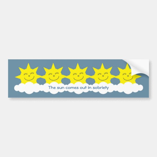 The sun comes out in sobriety bumper sticker