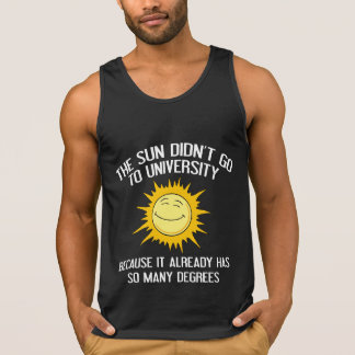 The Sun Didn't Go To University Tank