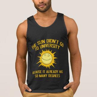 The Sun Didn't Go To University Tank Top