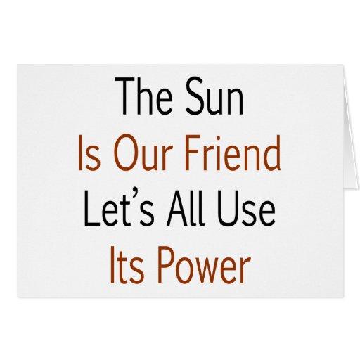 The Sun es nuestro amigo nos dejó todo el uso su p Tarjeton