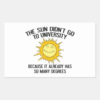 The Sun no fue a la universidad Pegatina Rectangular