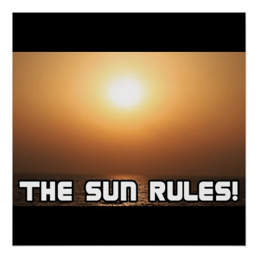 The Sun Rules! 1 Poster