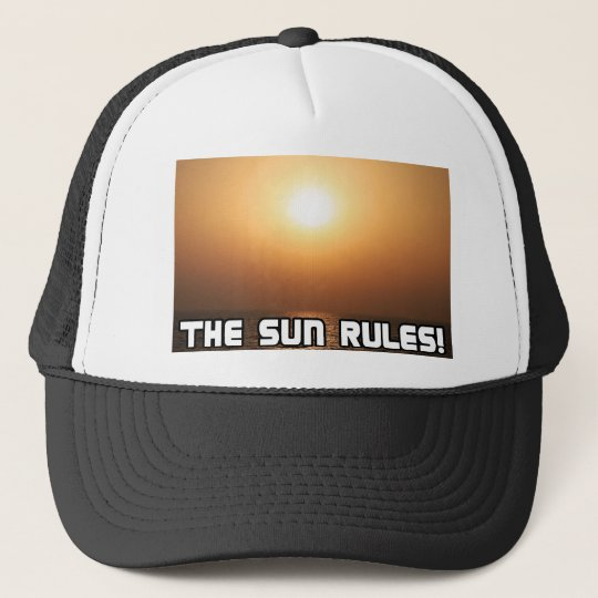The Sun Rules! 1 Trucker Hat