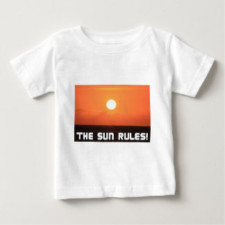 The Sun Rules! 2 Baby T-Shirt