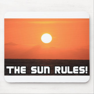 The Sun Rules! 2 Mouse Pad
