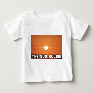 The Sun Rules! 3 Baby T-Shirt