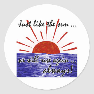 The Sun Will Always Rise Again! (Japan) #2 Classic Round Sticker