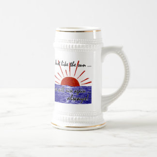 The Sun Will Always Rise Again! (Japan) #2 18 Oz Beer Stein