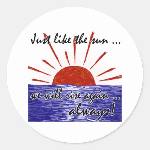 The Sun Will Always Rise Again! (Japan) #2 Round Sticker