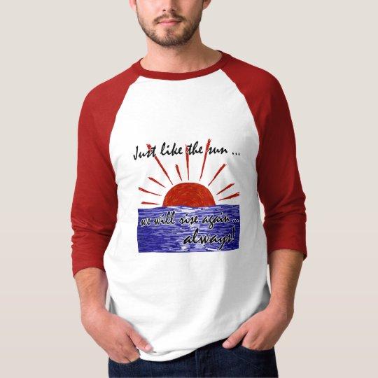 The Sun Will Always Rise Again! (Japan) #2 T-Shirt