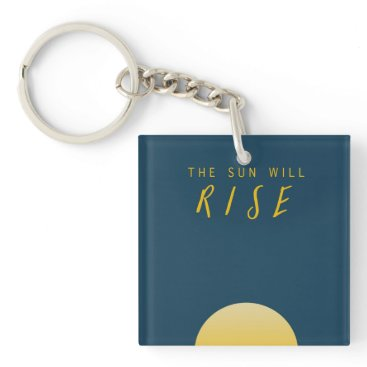 font themed The Sun Will Rise Keychain