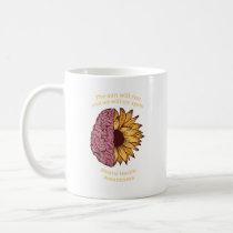 The Sun Will Rise Mental Health Awareness Coffee Mug